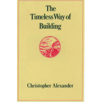 The Timeless Way of Building by Christopher Alexander, 9780195024029
