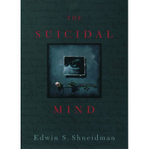 The Suicidal Mind by Edwin S. Shneidman, 9780195118018