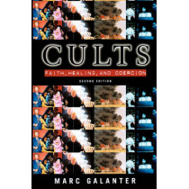 Cults: Faith, Healing and Coercion by Marc Galanter, 9780195123708