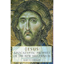 Jesus: Apocalyptic Prophet of the New Millennium by Bart D. Ehrman, 9780195124743