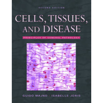 Cells, Tissues, and Disease: Principles of General Pathology by Guido Majno, 9780195140903