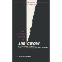 The Strange Career of Jim Crow: A Commemorative Edition with a new afterword by William S. McFeely by C. Vann Woodward, 9780195146905