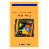 A Contemporary Introduction to Free Will by Robert Kane, 9780195149708