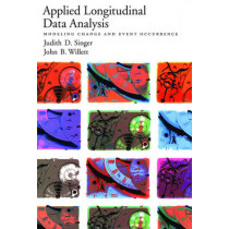 Applied Longitudinal Data Analysis: Modeling Change and Event Occurrence by Judith D. Singer, 9780195152968