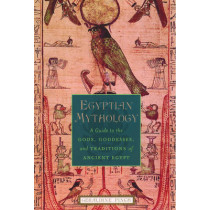 Egyptian Mythology: A Guide to the Gods, Goddesses, and Traditions of Ancient Egypt by Geraldine Pinch, 9780195170245