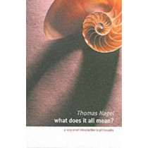 What Does It All Mean?: A Very Short Introduction to Philosophy by Thomas Nagel, 9780195174373