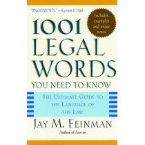 1001 Legal Words You Need to Know: The Ultimate Guide to the Language of the Law by Jay M. Feinman, 9780195181333