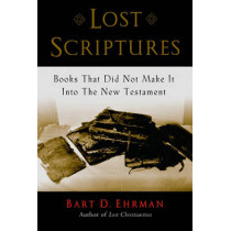 Lost Scriptures: Books that Did Not Make It into the New Testament by Bart D. Ehrman, 9780195182507