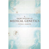 A Short History of Medical Genetics by Peter S. Harper, 9780195187502