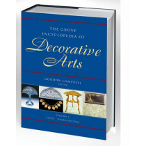 The Grove Encyclopedia of Decorative Arts: 2 volumes: print and e-reference editions available by Gordon Campbell, 9780195189483