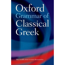 Oxford Grammar of Classical Greek by James Morwood, 9780195218510