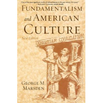 Fundamentalism and American Culture by George M. Marsden, 9780195300475