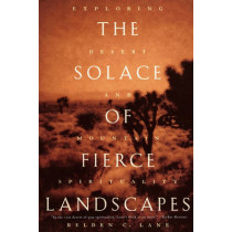 The Solace of Fierce Landscapes: Exploring Desert and Mountain Spirituality by Belden C. Lane, 9780195315851