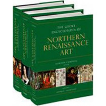 The Grove Encyclopedia of Northern Renaissance Art by Gordon Campbell, 9780195334661