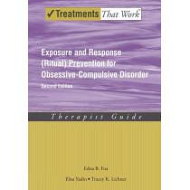 Exposure and Response (Ritual) Prevention for Obsessive Compulsive Disorder: Therapist Guide by Edna B. Foa, 9780195335286