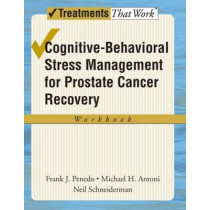 Cognitive-Behavioral Stress Management for Prostate Cancer Recovery: Workbook by Frank J. Penedo, 9780195336986