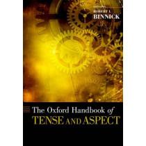 The Oxford Handbook of Tense and Aspect by Robert I. Binnick, 9780195381979