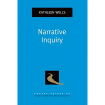 Narrative Inquiry by Kathleen Wells, 9780195385793