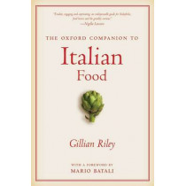 The Oxford Companion to Italian Food by Gillian Riley, 9780195387100