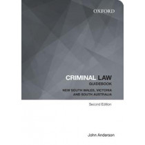 Criminal Law Guidebook: New South Wales, Victoria and South Australia by John Anderson, 9780195593983