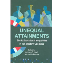 Unequal Attainments: Ethnic educational inequalities in ten Western countries by Anthony Heath, 9780197265741