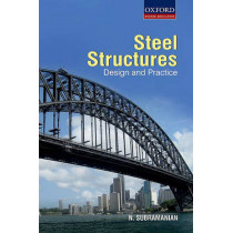 Design of Steel Structures: Theory and Practice by N. Subramanian, 9780198068815