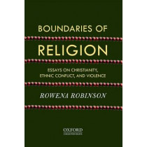 Boundaries of Religion: Essays on Christianity, Ethnic Conflict, and Violence by Rowena Robinson, 9780198090403