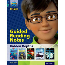 Project X Origins: Dark Blue Book Band, Oxford Level 16: Hidden Depths: Guided reading notes by Katie Frost, 9780198303510
