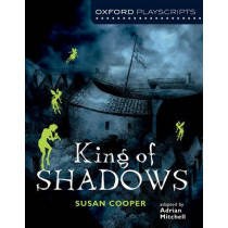 Oxford Playscripts: King of Shadows by Susan Cooper, 9780198310730