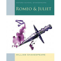 Oxford School Shakespeare: Romeo and Juliet by William Shakespeare, 9780198321668