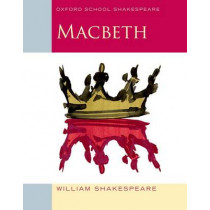 Oxford School Shakespeare: Macbeth by William Shakespeare, 9780198324003