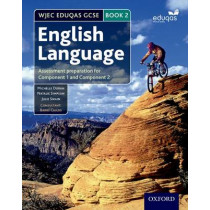 WJEC Eduqas GCSE English Language: Student Book 2: Assessment preparation for Component 1 and Component 2 by Michelle Doran, 9780198332831