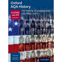 Oxford AQA History for A Level: The Making of a Superpower: USA 1865-1975 by Sally Waller, 9780198354697