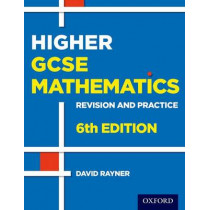 Revision and Practice: GCSE Maths: Higher Student Book by David Rayner, 9780198355717