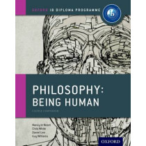 Oxford IB Diploma Programme: Philosophy: Being Human Course Companion by Nancy Le Nezet, 9780198392835
