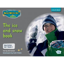 Read Write Inc. Phonics: Non-fiction Set 7 (Grey): The ice and snow book - Book 3 by Gill Munton, 9780198468233