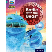 Project X: Alien Adventures: Turquoise: Battle With The Beast by Tony Bradman, 9780198493181