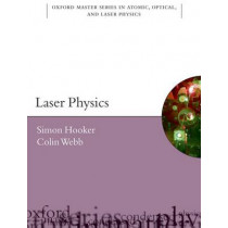 Laser Physics by Simon Hooker, 9780198506928