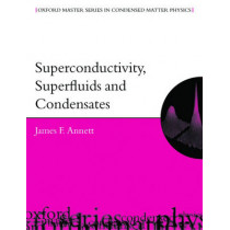 Superconductivity, Superfluids and Condensates by James F. Annett, 9780198507567