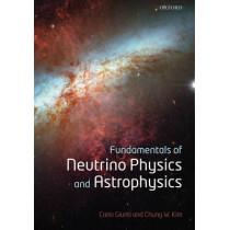 Fundamentals of Neutrino Physics and Astrophysics by Carlo Giunti, 9780198508717
