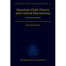 Quantum Field Theory and Critical Phenomena by Jean Zinn-Justin, 9780198509233