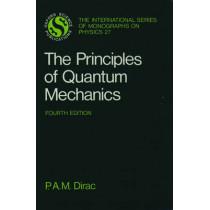 The Principles of Quantum Mechanics by Paul A. M. Dirac, 9780198520115