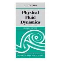 Physical Fluid Dynamics by D. J. Tritton, 9780198544937