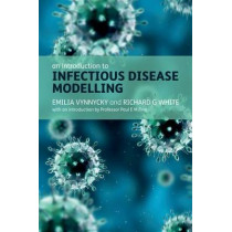 An Introduction to Infectious Disease Modelling by Emilia Vynnycky, 9780198565765