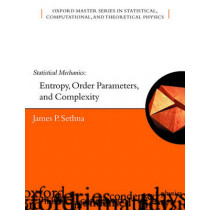 Statistical Mechanics: Entropy, Order Parameters and Complexity by James Sethna, 9780198566779
