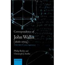 Correspondence of John Wallis (1616-1703): Volume IV (1672-April 1675) by Philip Beeley, 9780198569480