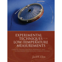 Experimental Techniques for Low-Temperature Measurements: Cryostat Design, Material Properties and Superconductor Critical-Current Testing by Jack Ekin, 9780198570547
