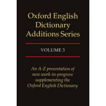 Oxford English Dictionary Additions Series: Volume 3 by Michael Proffitt, 9780198600275