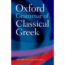 Oxford Grammar of Classical Greek by James Morwood, 9780198604563