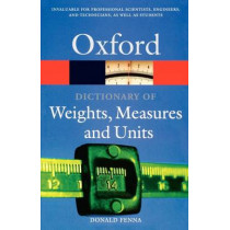 A Dictionary of Weights, Measures, and Units by Donald Fenna, 9780198605225